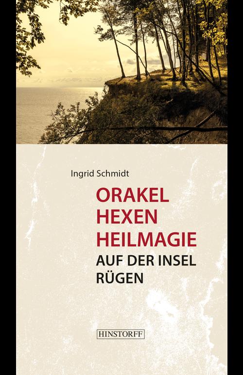 Orakel, Hexen, Heilmagie auf der Insel Rügen