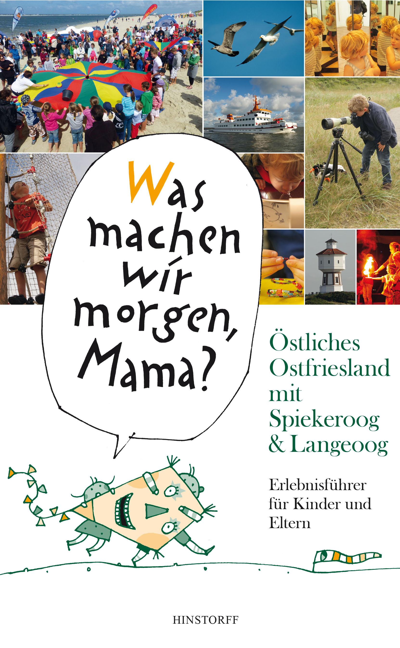 Was machen wir morgen, Mama? Östliches Ostfriesland mit Spiekeroog & Langeoog