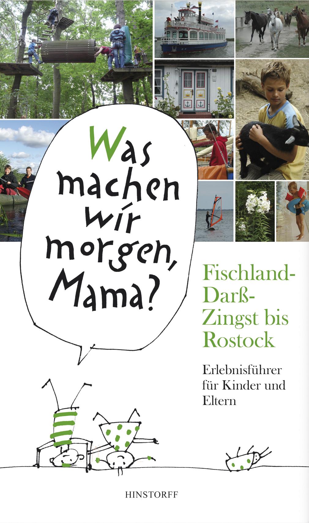 Was machen wir morgen, Mama? Fischland-Darß-Zingst bis Rostock