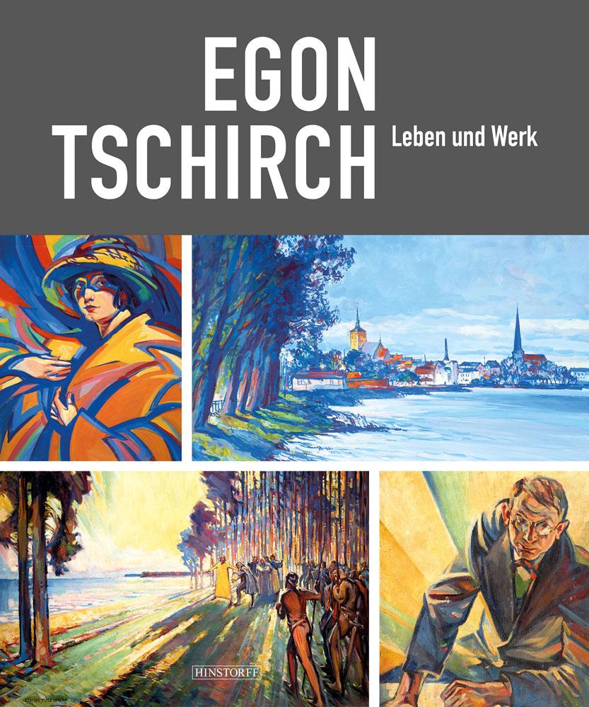 Egon Tschirch. Leben und Werk