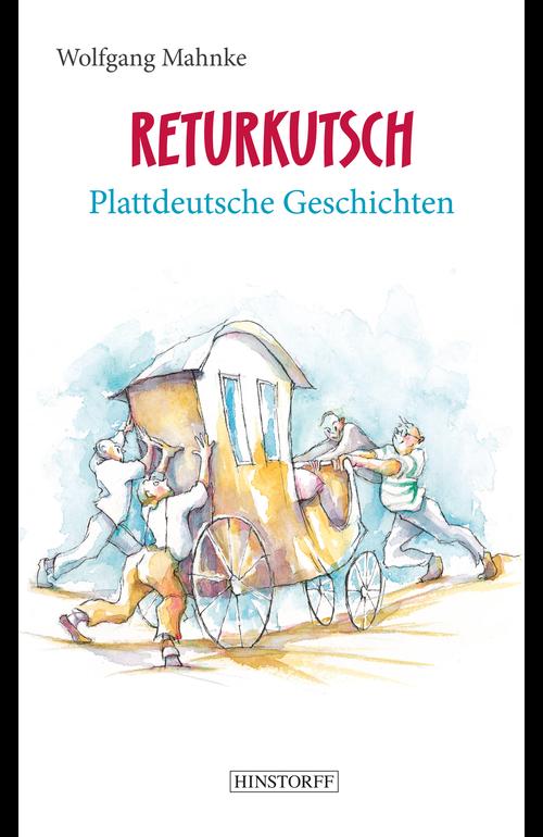 Returkutsch. Plattdeutsche Geschichten