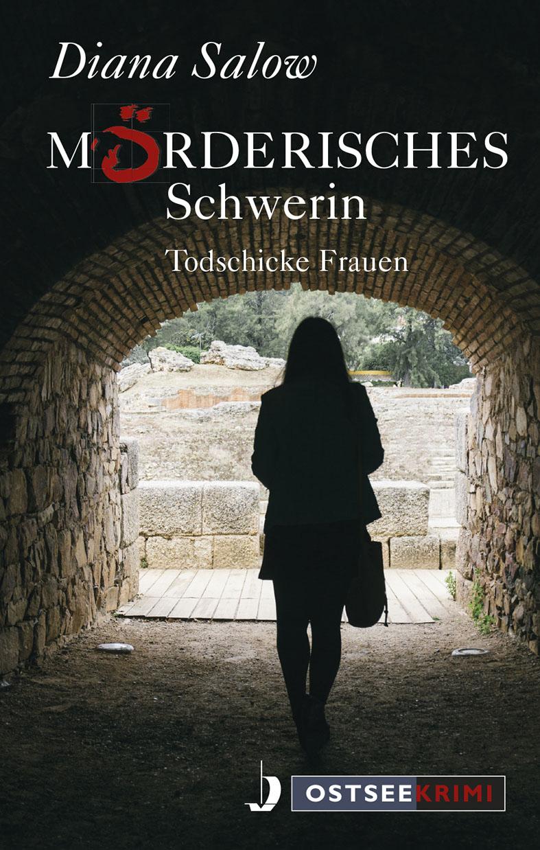 Mörderisches Schwerin. Todschicke Frauen
