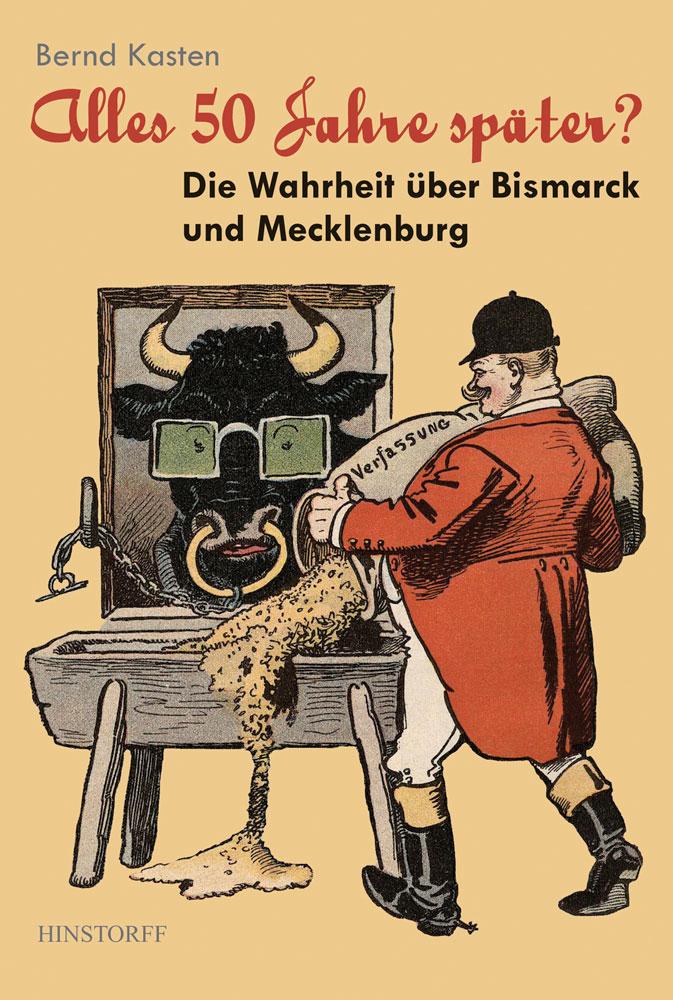 Alles 50 Jahre später? Die Wahrheit über Bismarck und Mecklenburg