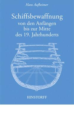 Schiffsbewaffnung von den Anfängen bis zur Mitte des 19. Jahrhunderts
