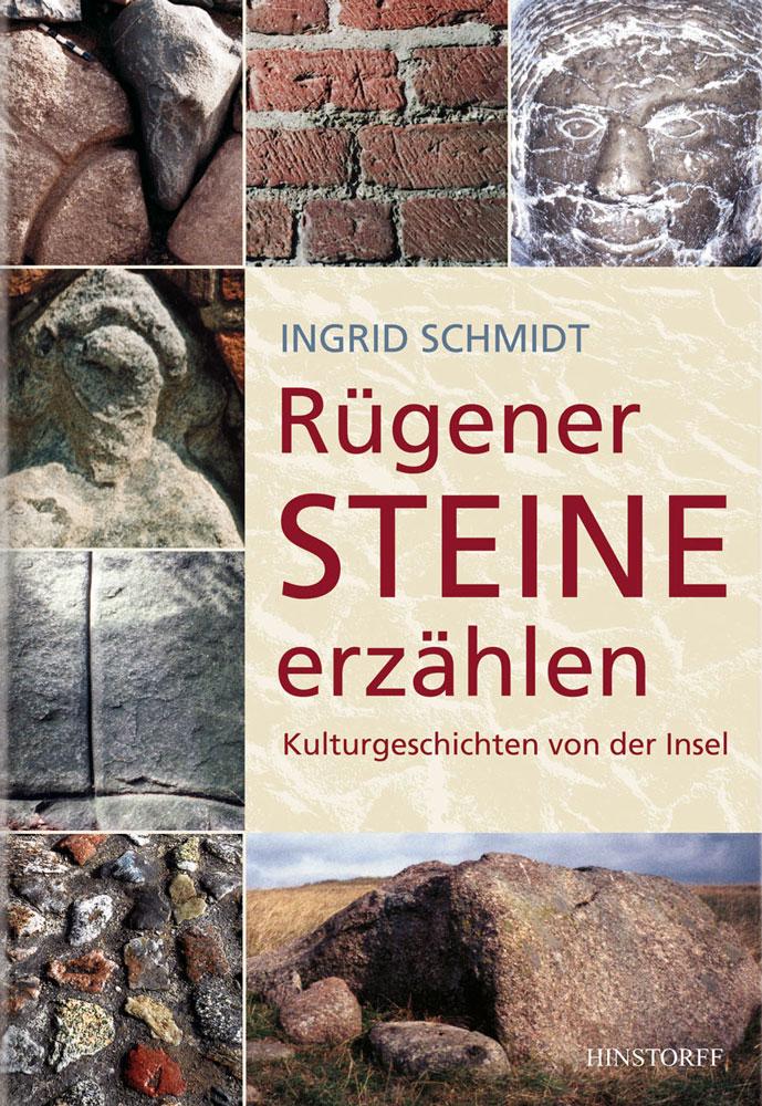 Rügener Steine erzählen - Kulturgeschichten von der Insel