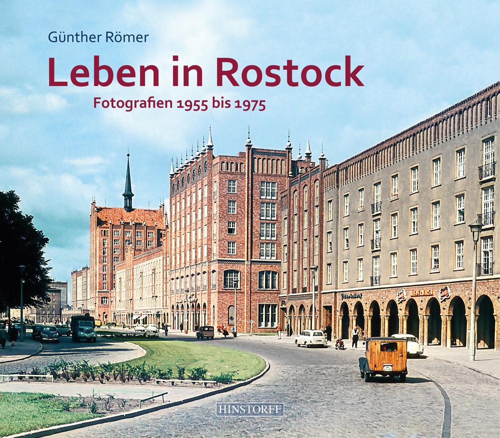 Leben in Rostock - Fotografien 1955 bis 1975