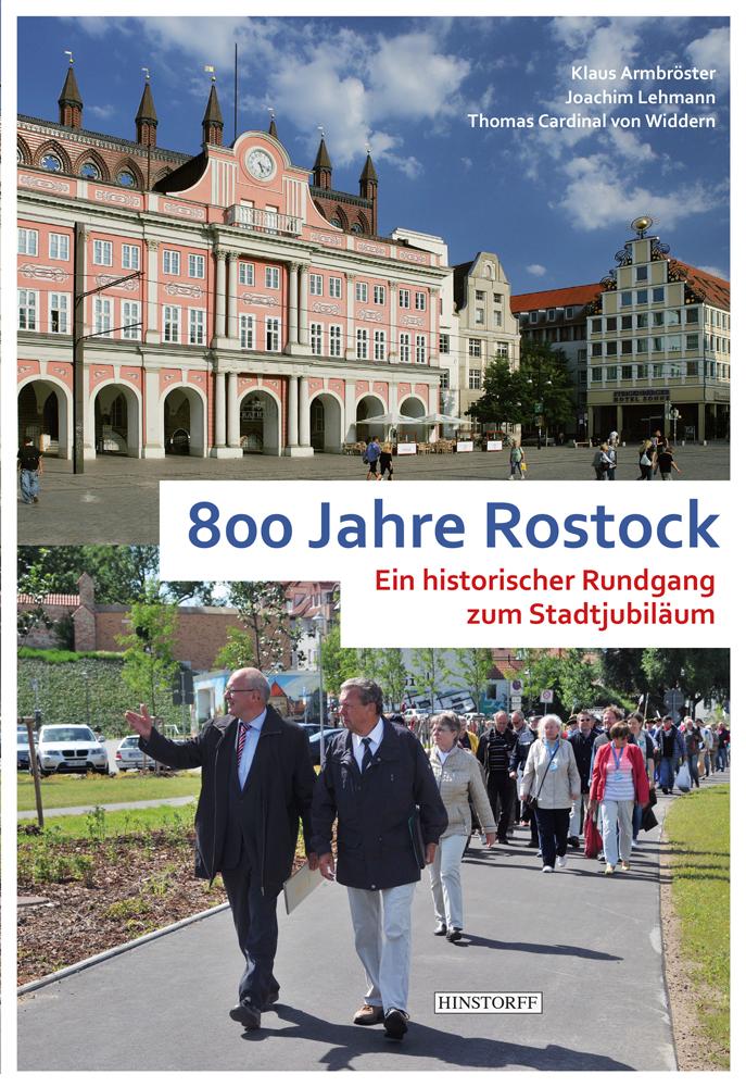 800 Jahre Rostock. Elf historische Rundgänge zum Stadtjubiläum