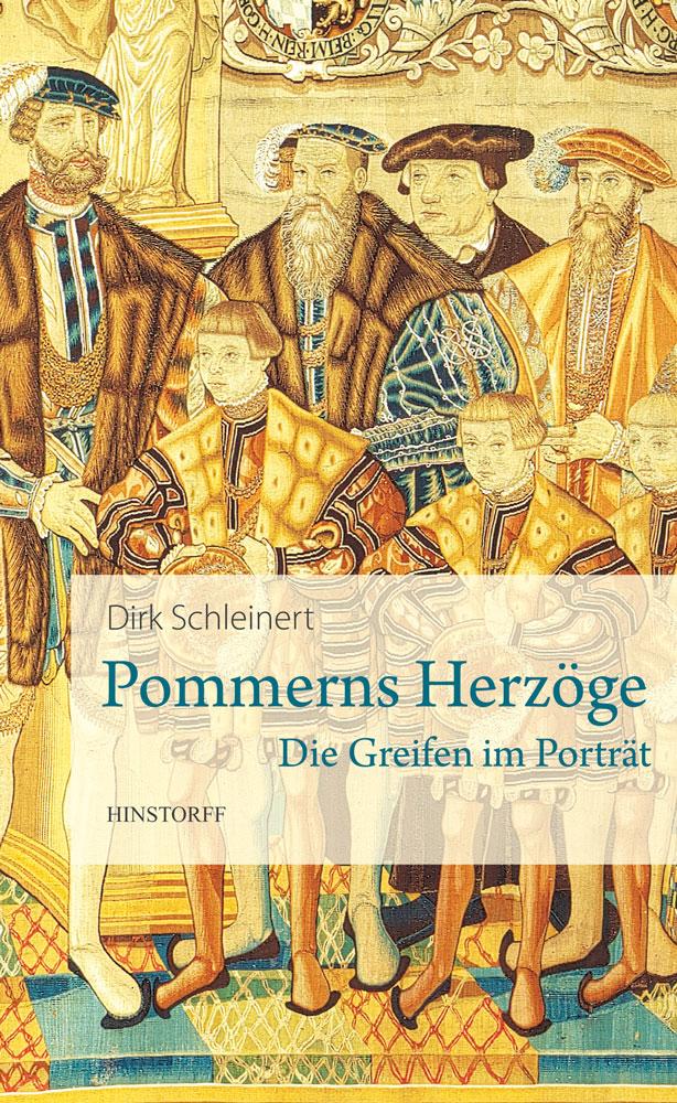 Pommerns Herzöge. Die Greifen im Porträt