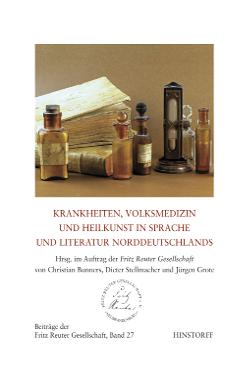 Krankheiten, Volksmedizin und Heilkunst in Sprache und Literatur Norddeutschlands