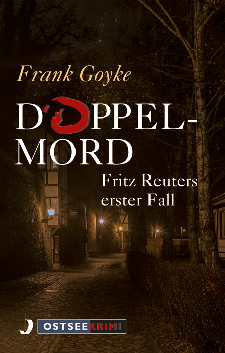 Doppelmord. Fritz Reuters erster Fall