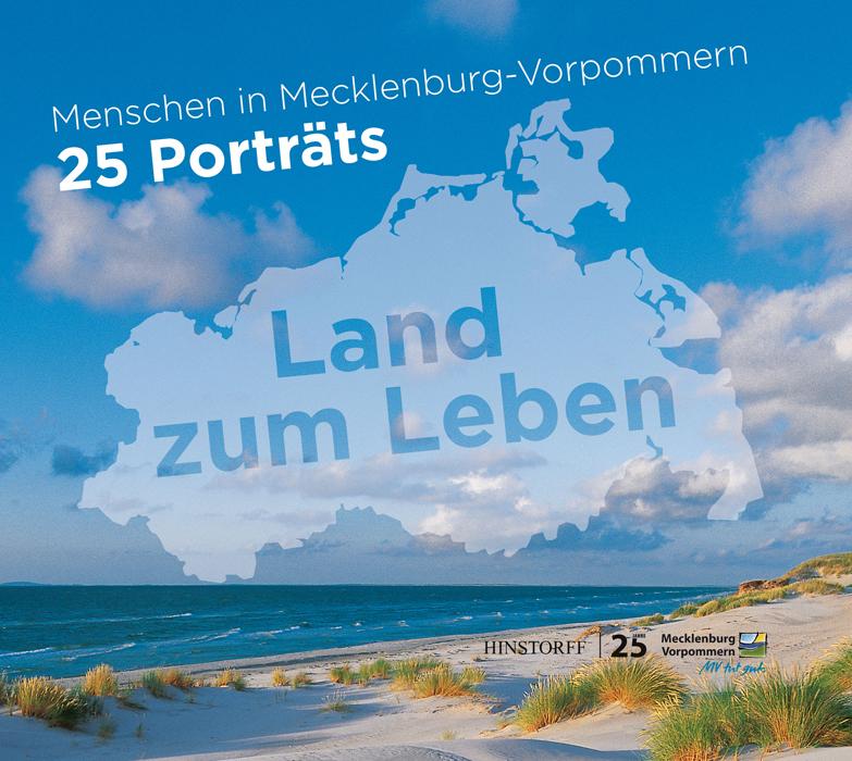 Land zum Leben. Menschen in Mecklenburg-Vorpommern. 25 Porträts