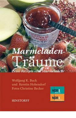 Marmeladenträume. Beste Rezepte vom Marmeladeur