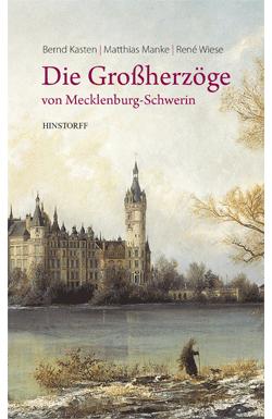 Die Großherzöge von Mecklenburg-Schwerin