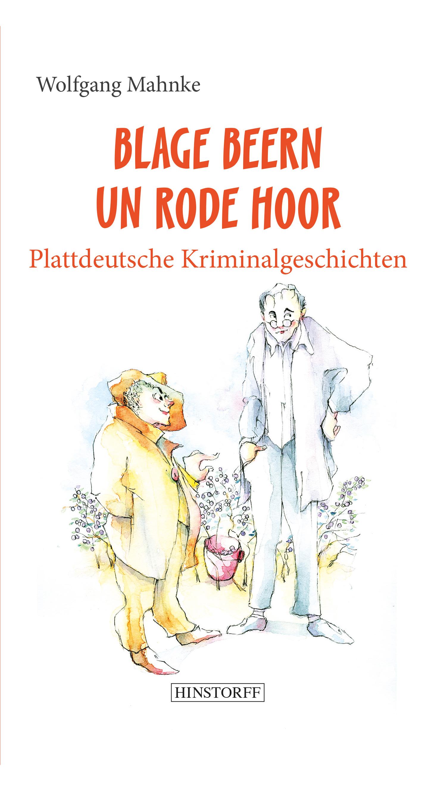 Blage Beern Un Rode Hoor. Plattdeutsche Kriminalgeschichten