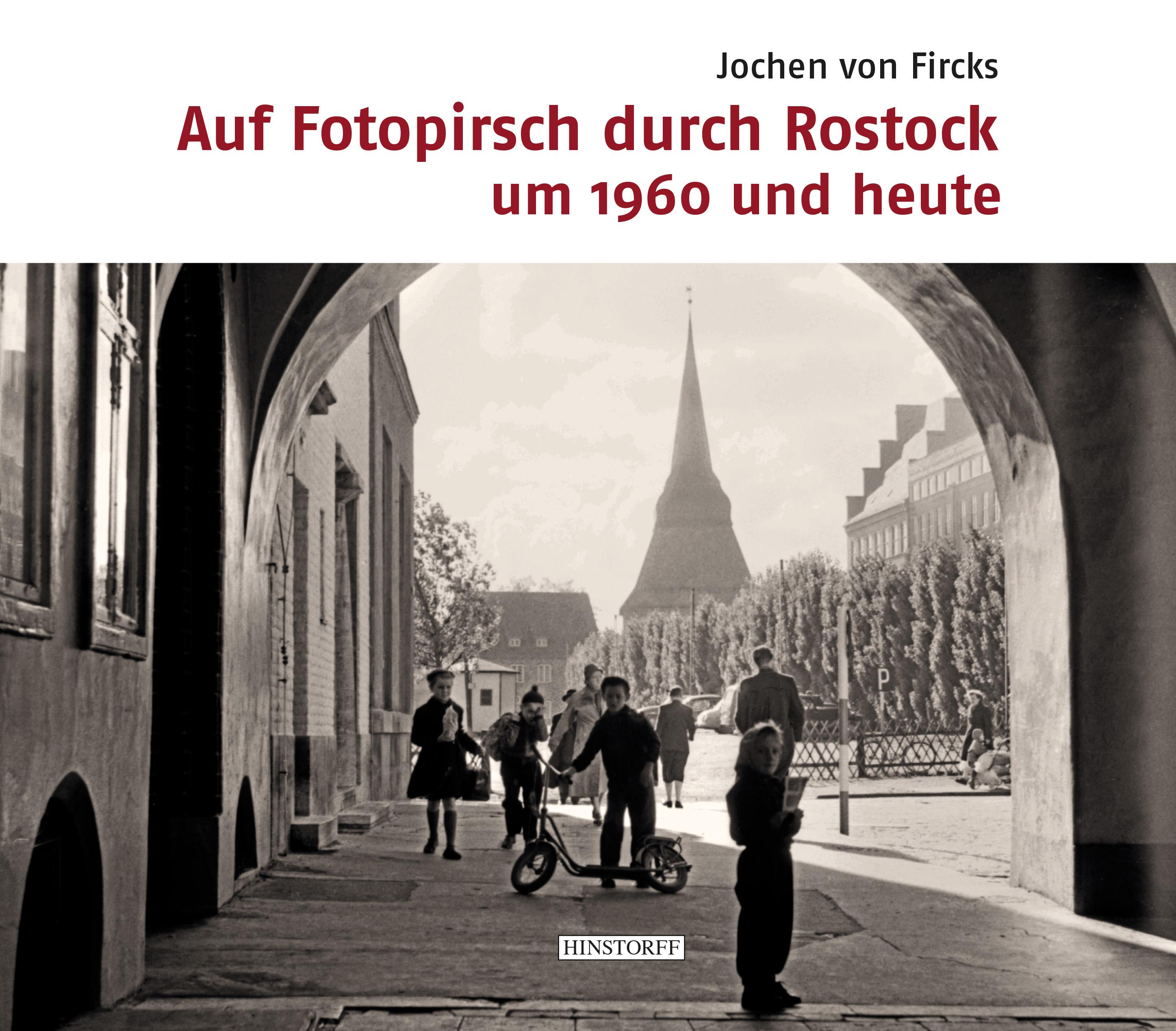 Auf Fotopirsch durch Rostock um 1960 und heute