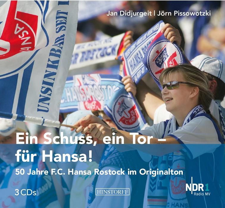 Ein Schuss, ein Tor – für Hansa! 50 Jahre F.C. Hansa Rostock im Radio