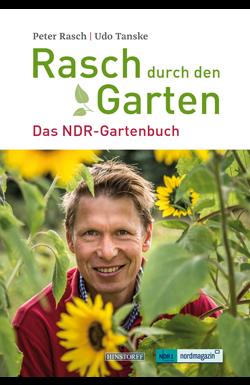Rasch durch den Garten. Das NDR-Gartenbuch