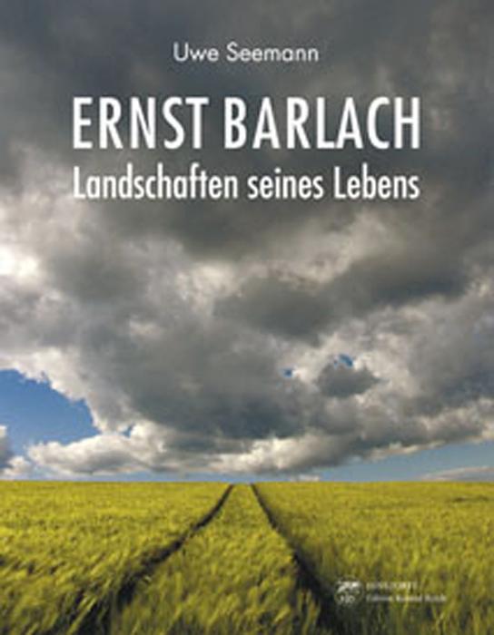 Ernst Barlach. Landschaften seines Lebens