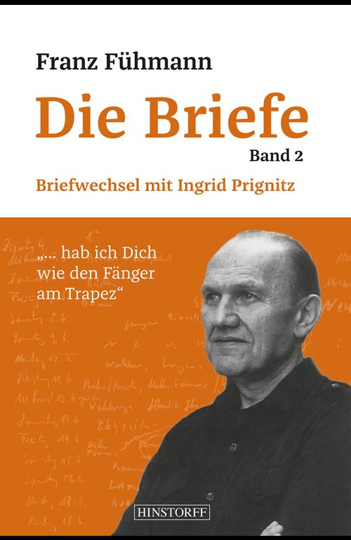 Die Briefe -Band 2. Briefwechsel mit Ingrid Prignitz