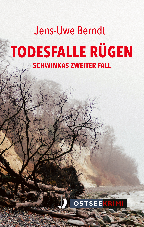 Todesfalle Rügen. Komissar Schwinkas 2. Fall