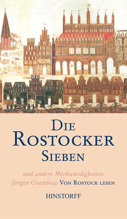 Die Rostocker Sieben und andere Merkwürdigkeiten