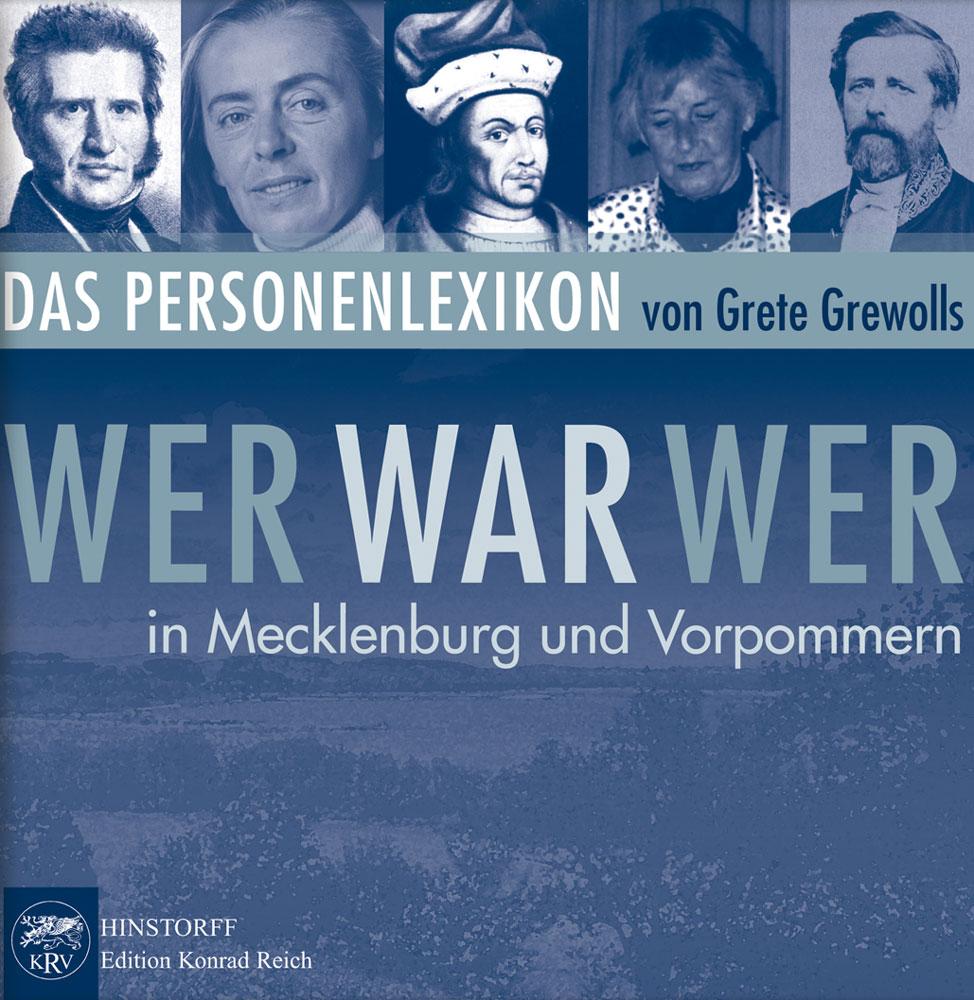 Wer war wer in Mecklenburg und Vorpommern. Das Personenlexikon