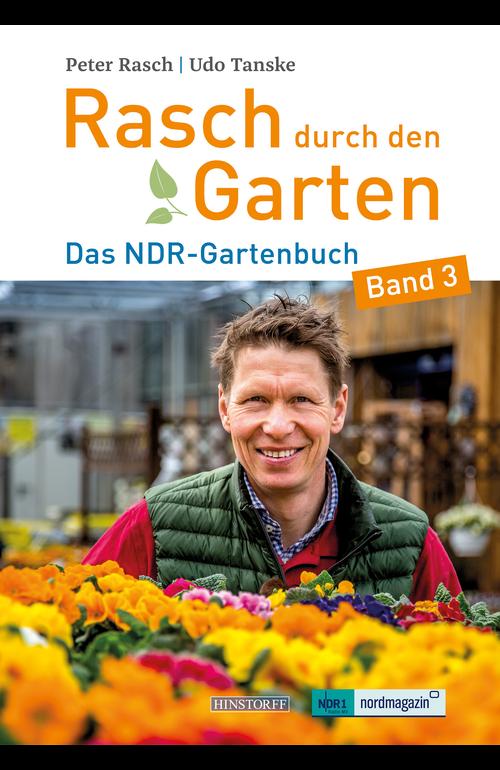 Rasch durch den Garten. Das NDR-Gartenbuch – Band 3