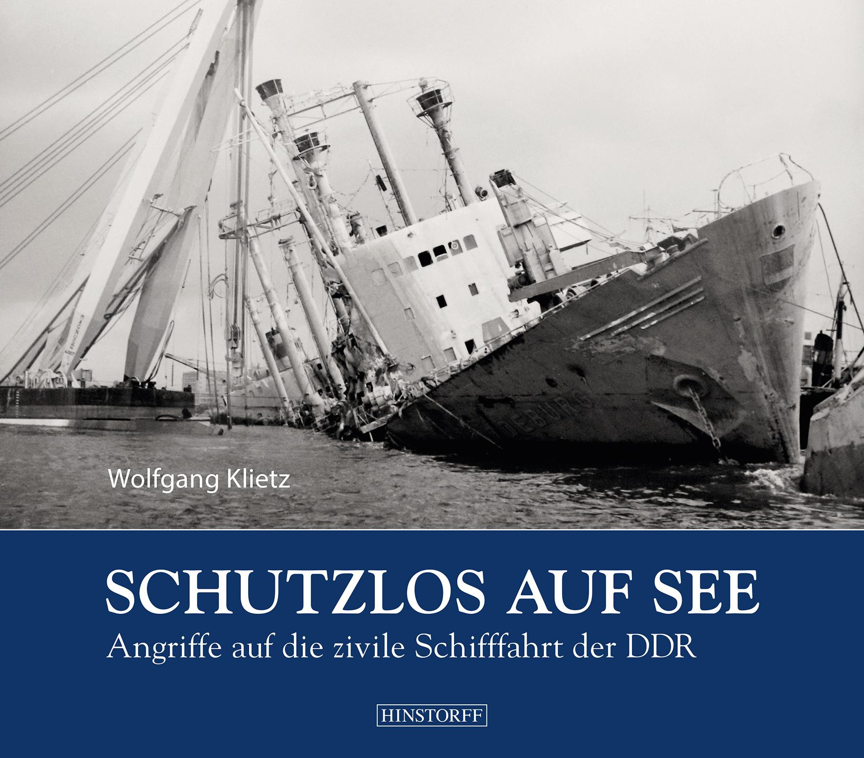 Schutzlos auf See. Angriffe auf die zivile Schifffahrt der DDR