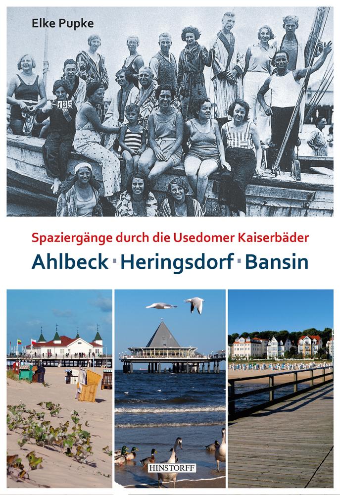 Ahlbeck – Heringsdorf – Bansin. Spaziergänge durch die Usedomer Kaiserbäder