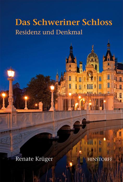 Das Schweriner Schloss. Residenz und Denkmal