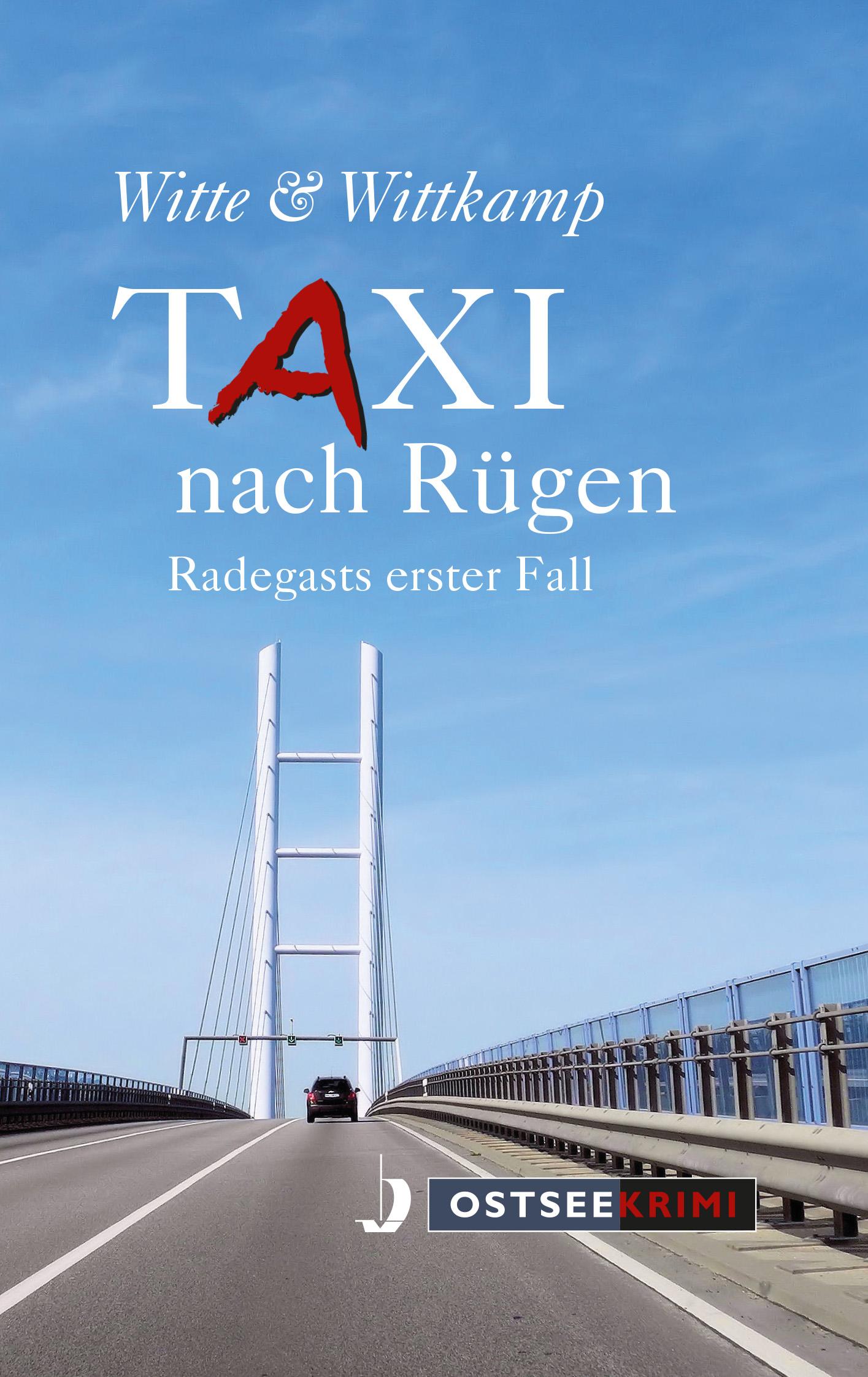 Taxi nach Rügen. Radegasts erster Fall