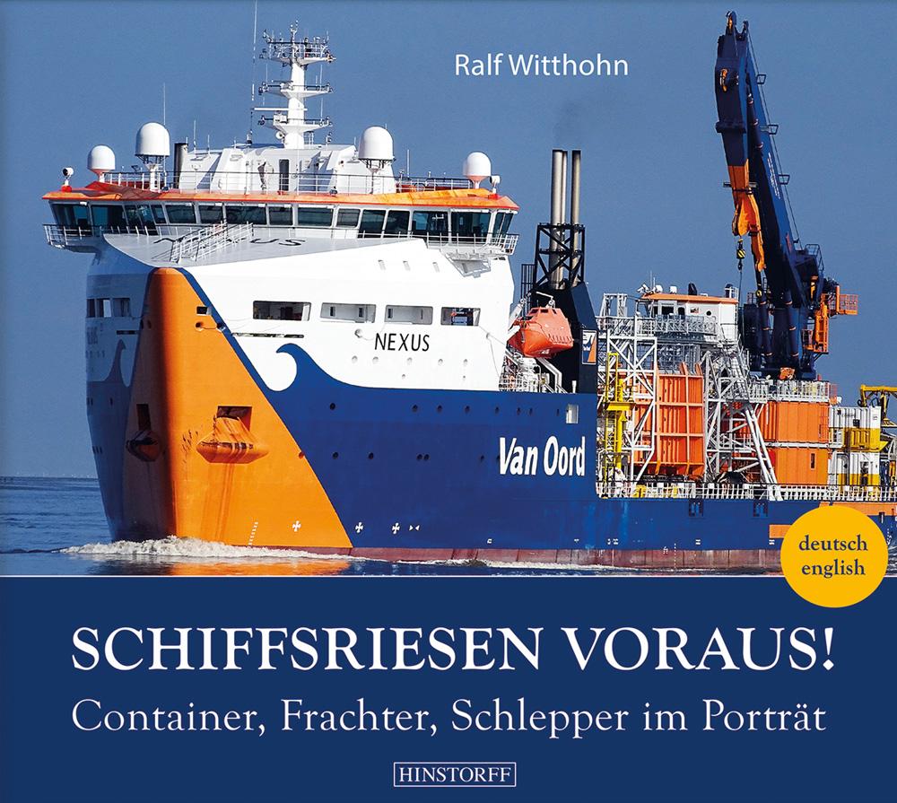 Schiffsriesen voraus! Container, Frachter, Schlepper im Porträt