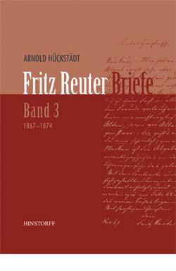 Fritz Reuter Briefe Band 3 (1867-1874)