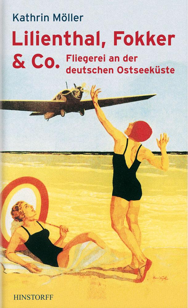 Lilienthal, Fokker & Co. - Fliegerei an der deutschen Ostseeküste
