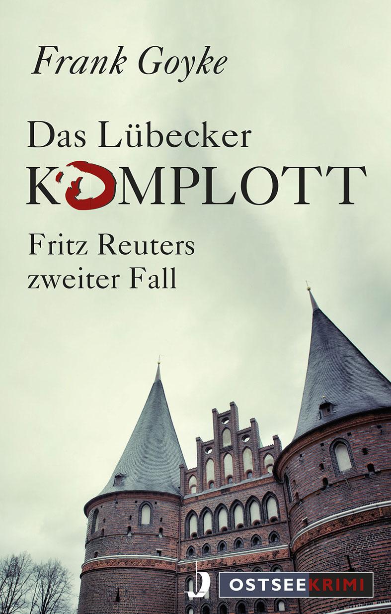 Das Lübecker Komplott. Fritz Reuters zweiter Fall