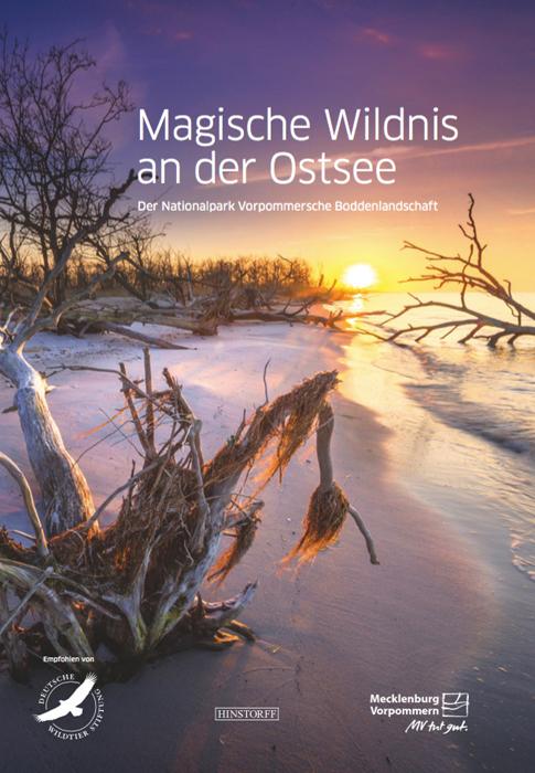 Magische Wildnis an der Ostsee. Der Nationalpark Vorpommersche Boddenlandschaft