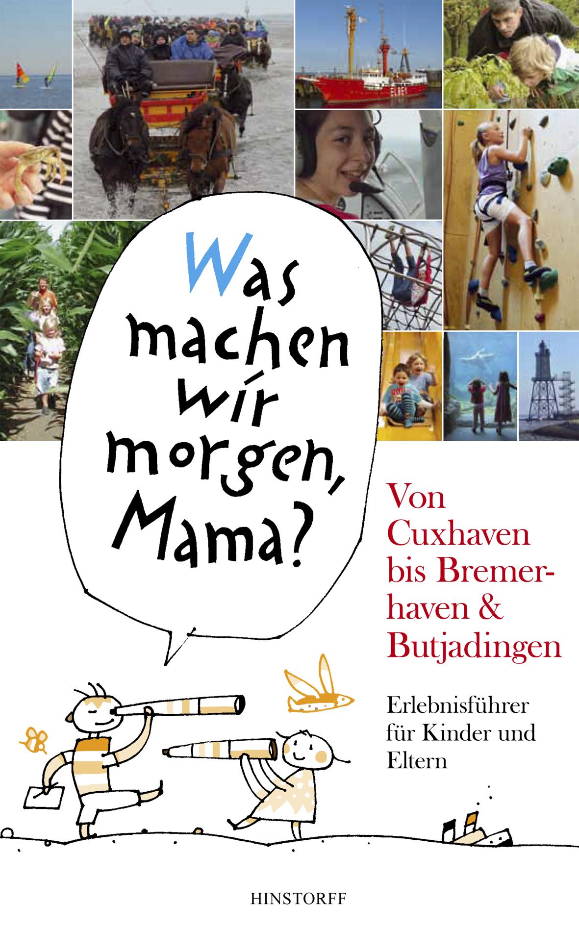 Was machen wir morgen, Mama? Cuxhaven bis Bremerhaven & Butjadingen