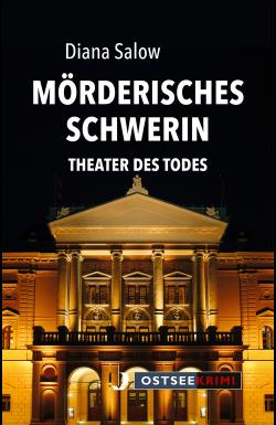 Mörderisches Schwerin. Theater des Todes